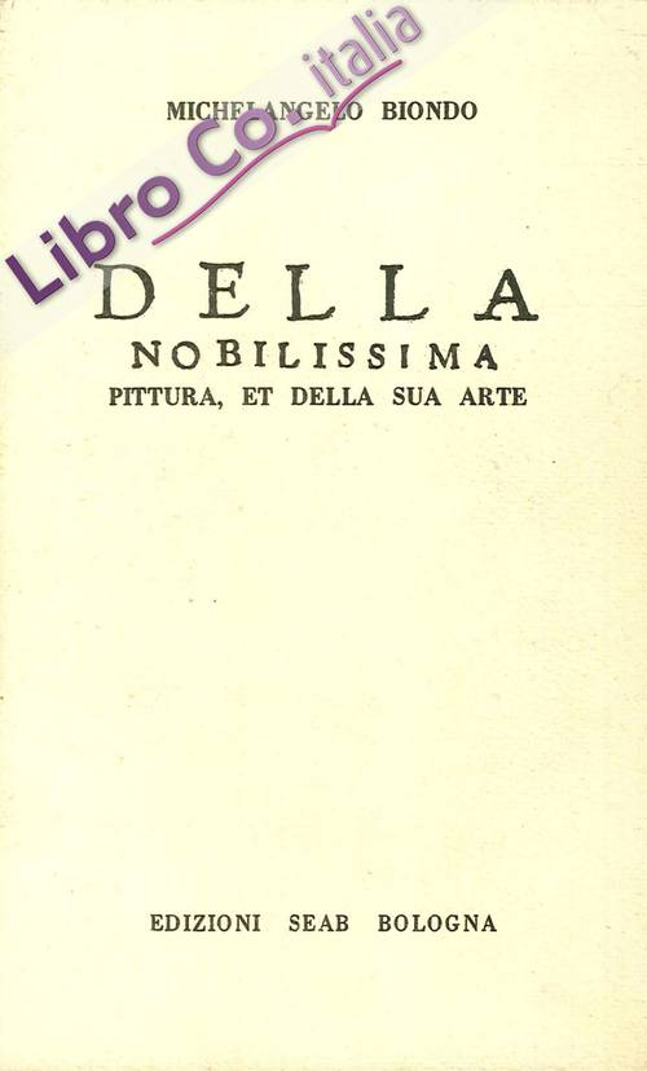 Della Nobilissima Pittura et della Sua Arte, del modo & della dottrina di consequirla, agevolmente et presto.