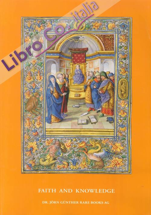 Faith and Knowledge. A Selection of Illuminated Manuscripts Miniatures Early Printed Books. Brochure No. 12.