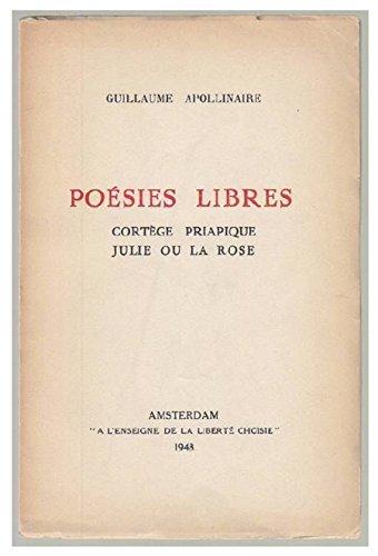 Poésies libres. Cortège priapique. Julie ou la rose.