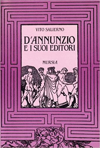 D'Annunzio e i Suoi Editori.