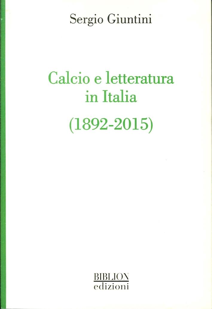 Calcio e Letteratura in Italia (1892 - 2015).