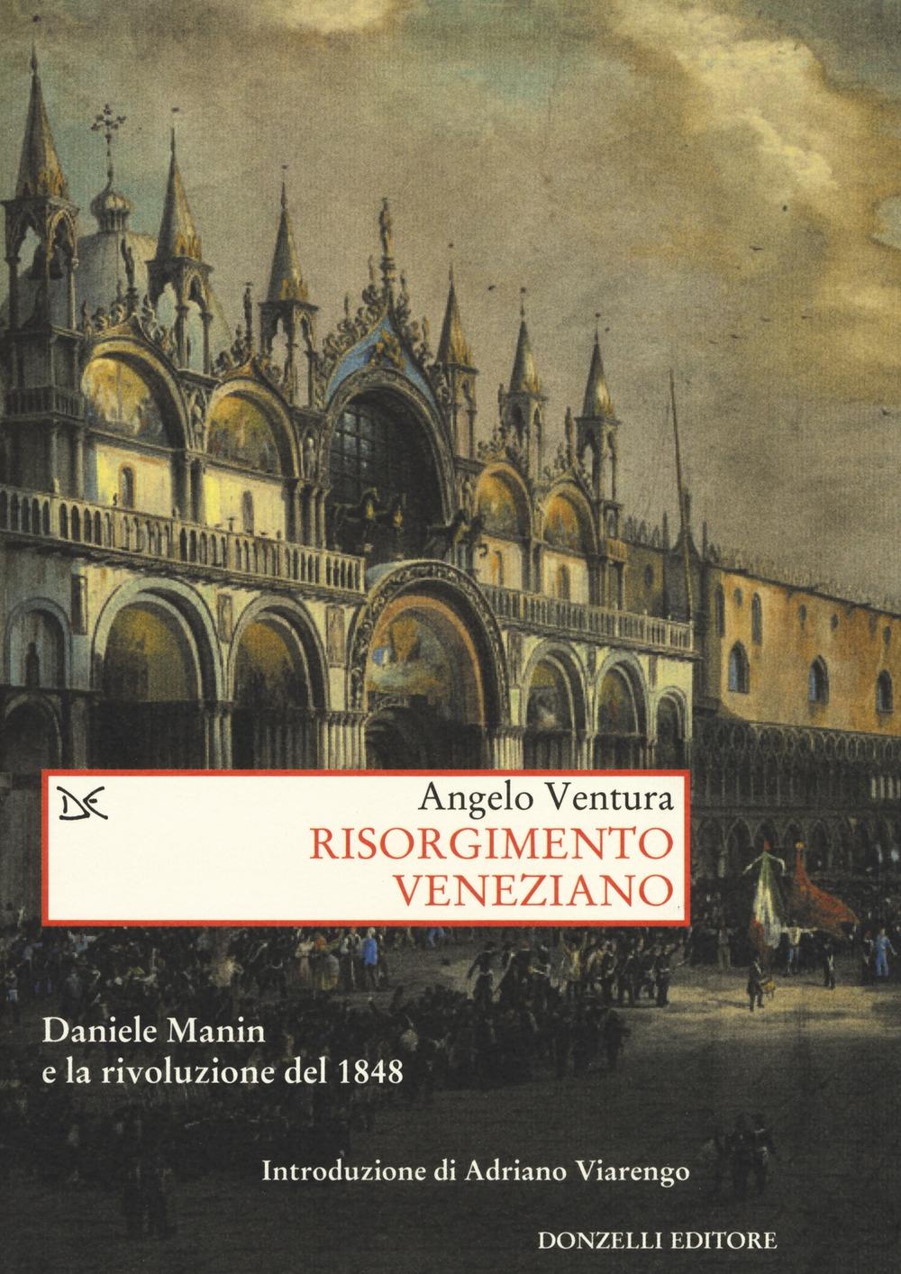 Risorgimento veneziano. Daniele Manin e la rivoluzione del 1848