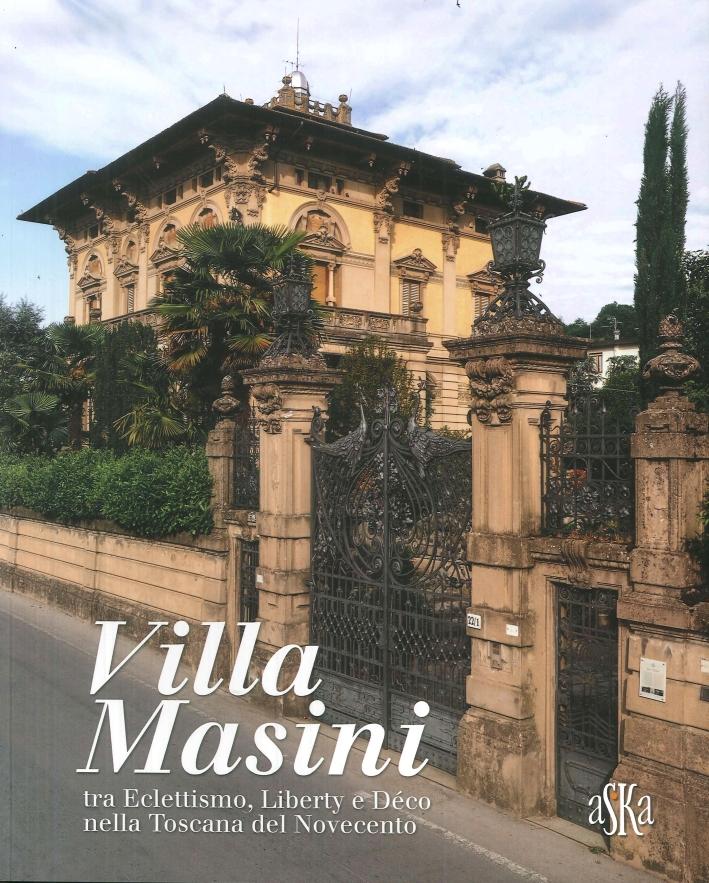 Villa Masini, nella dizione popolare Palazzo del Nonno, tra Eclettismo, Liberty e Déco nella Toscana del Novecento