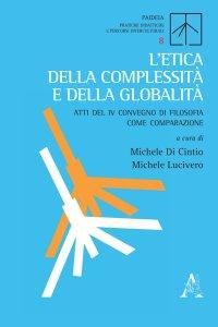L'etica della complessità e della globalità Atti del IV Convegno di Filosofia come Comparazione