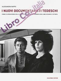 "I nuovi documentaristi tedeschi. Forme di sopravvivenza della ""Neue Sachlichkeit"" nella fotografia degli anni Sessanta e Settanta"