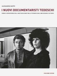 """I nuovi documentaristi tedeschi. Forme di sopravvivenza della """"Neue Sachlichkeit"""" nella fotografia degli anni Sessanta e Settanta"""