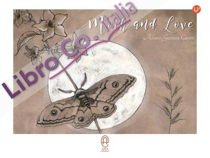 Moth and Love. Ediz. italiana