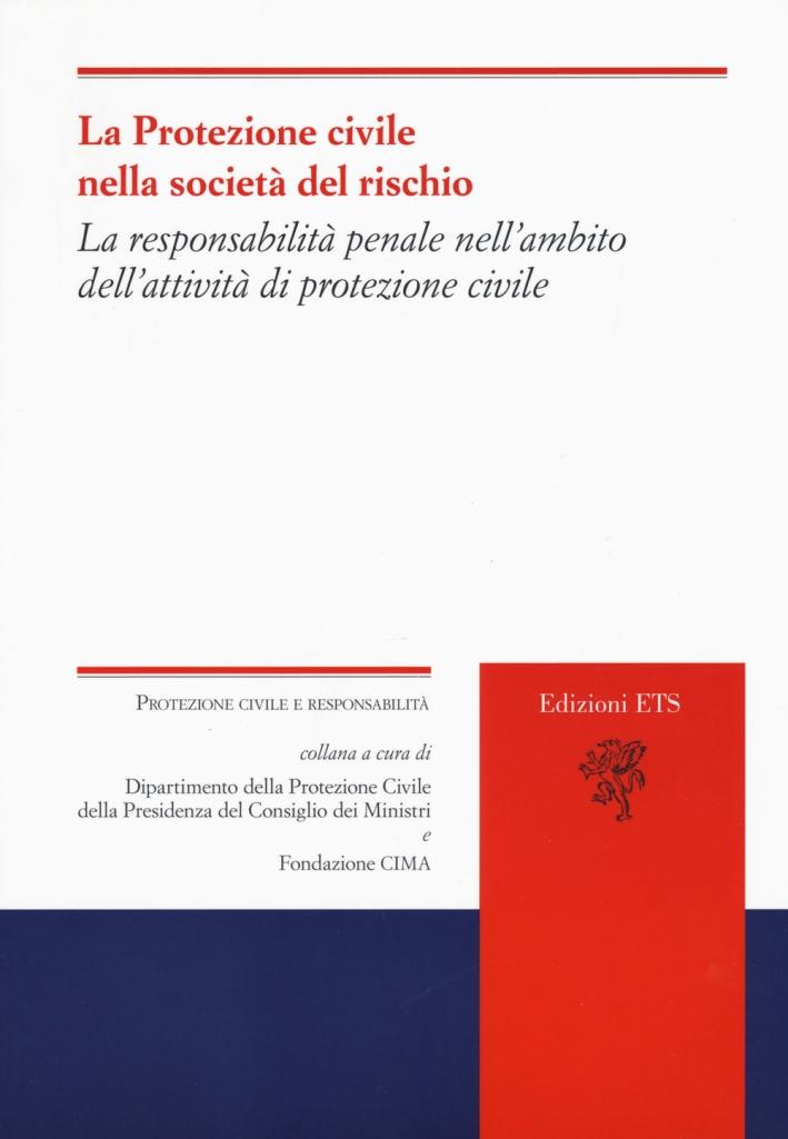 La protezione civile nella società del rischio. La responsabilità del sistema e dei diversi attori nelle prospettive di riforma legislativa