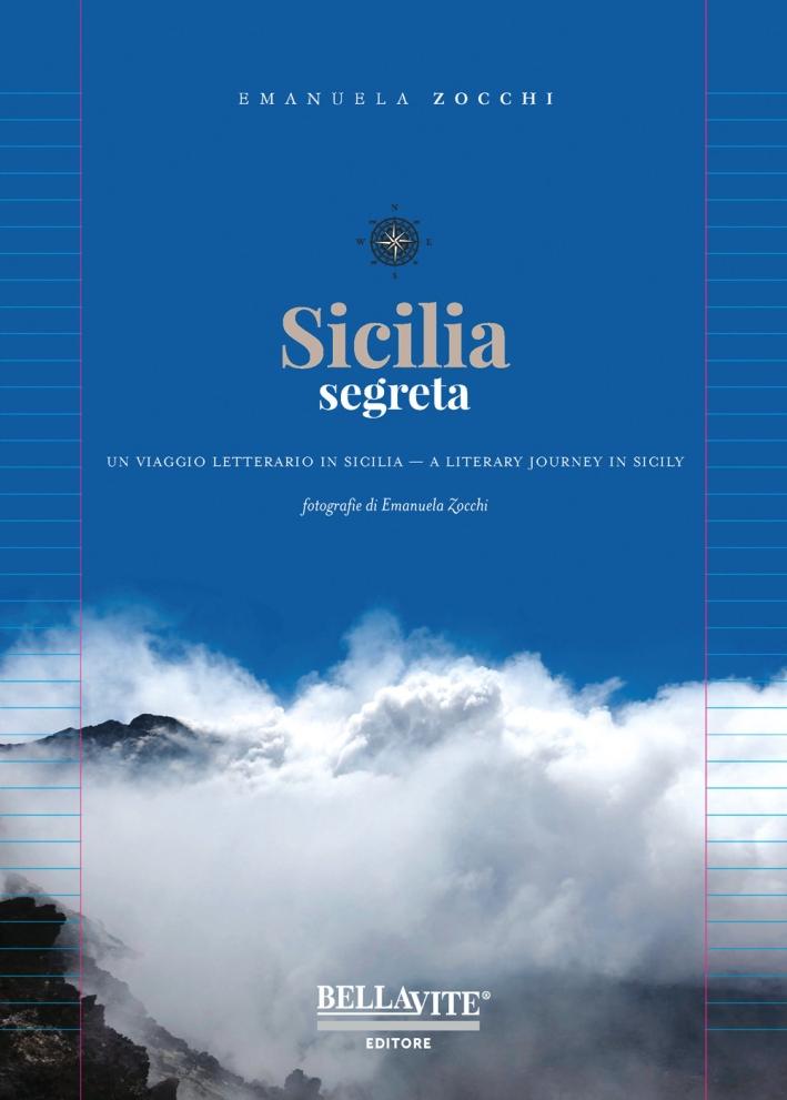 Sicilia segreta. Un viaggio letterario in Sicilia. Ediz. italiana e inglese