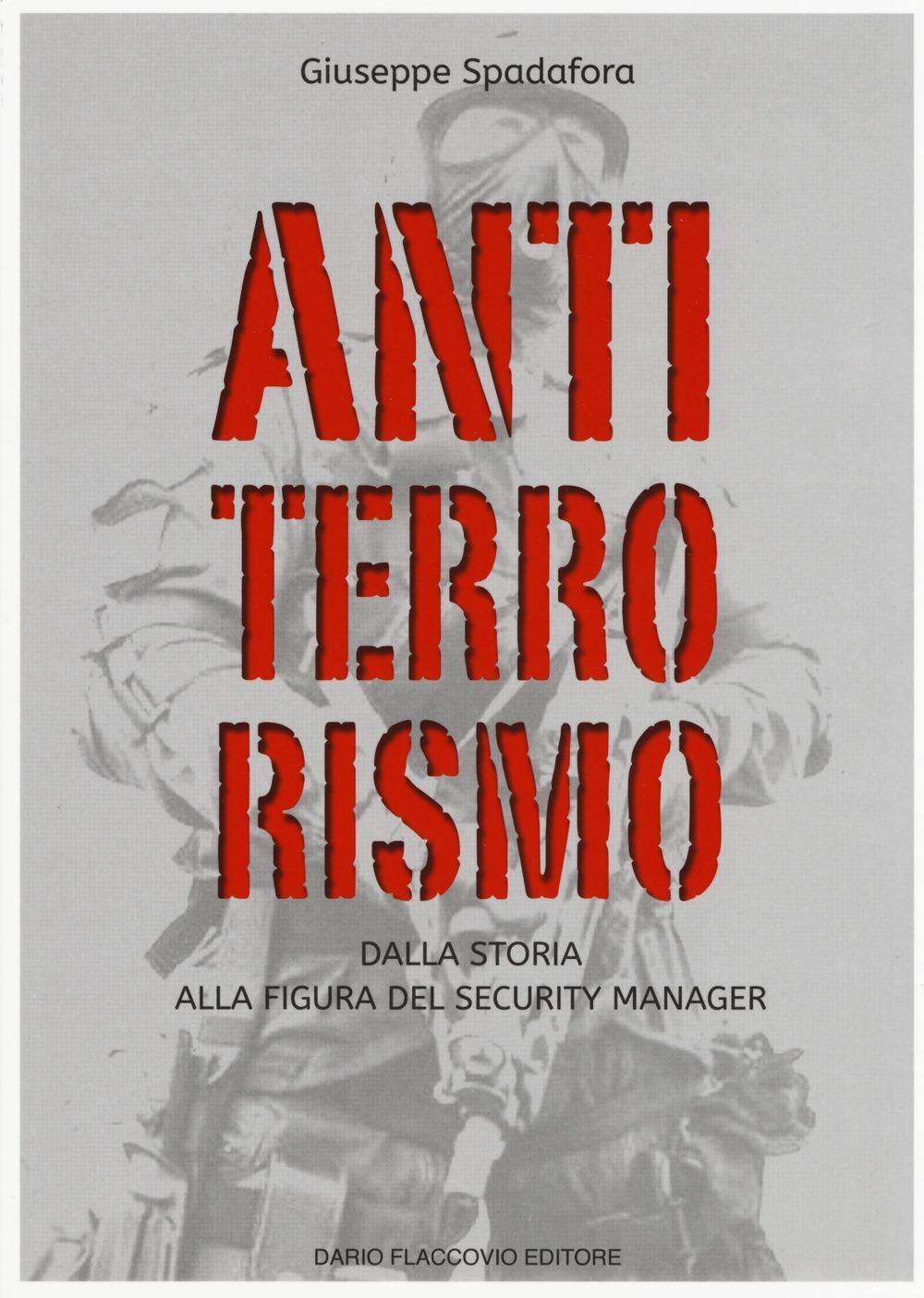 Antiterrorismo. Dalla storia alla figura del security manager