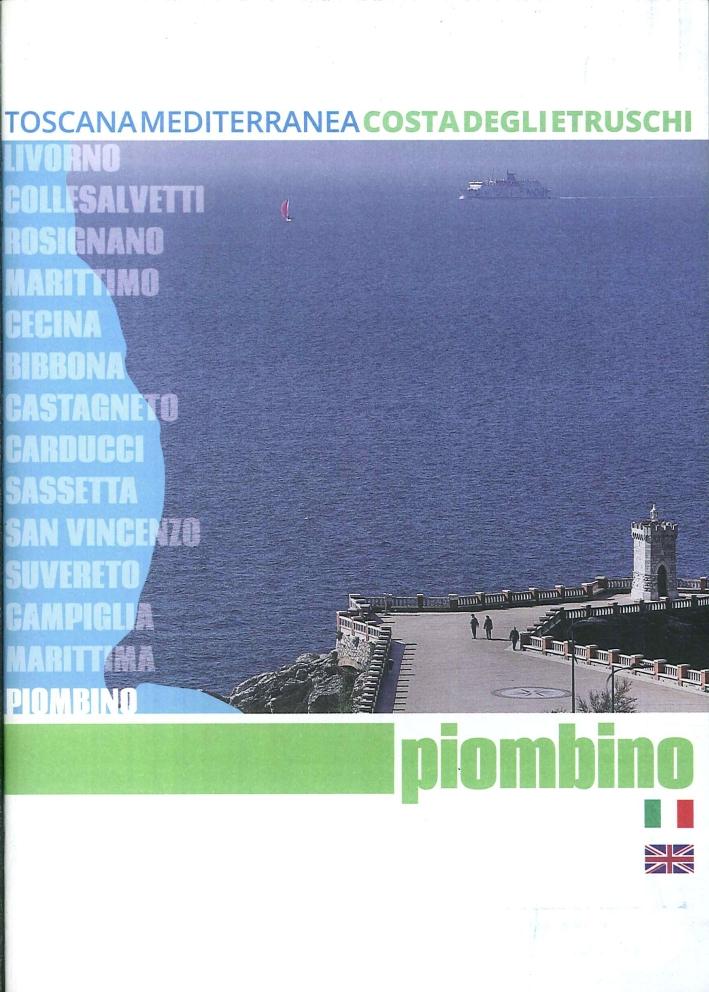 Piombino. Toscana mediterranea Costa degli etruschi. Ediz. italiana e inglese