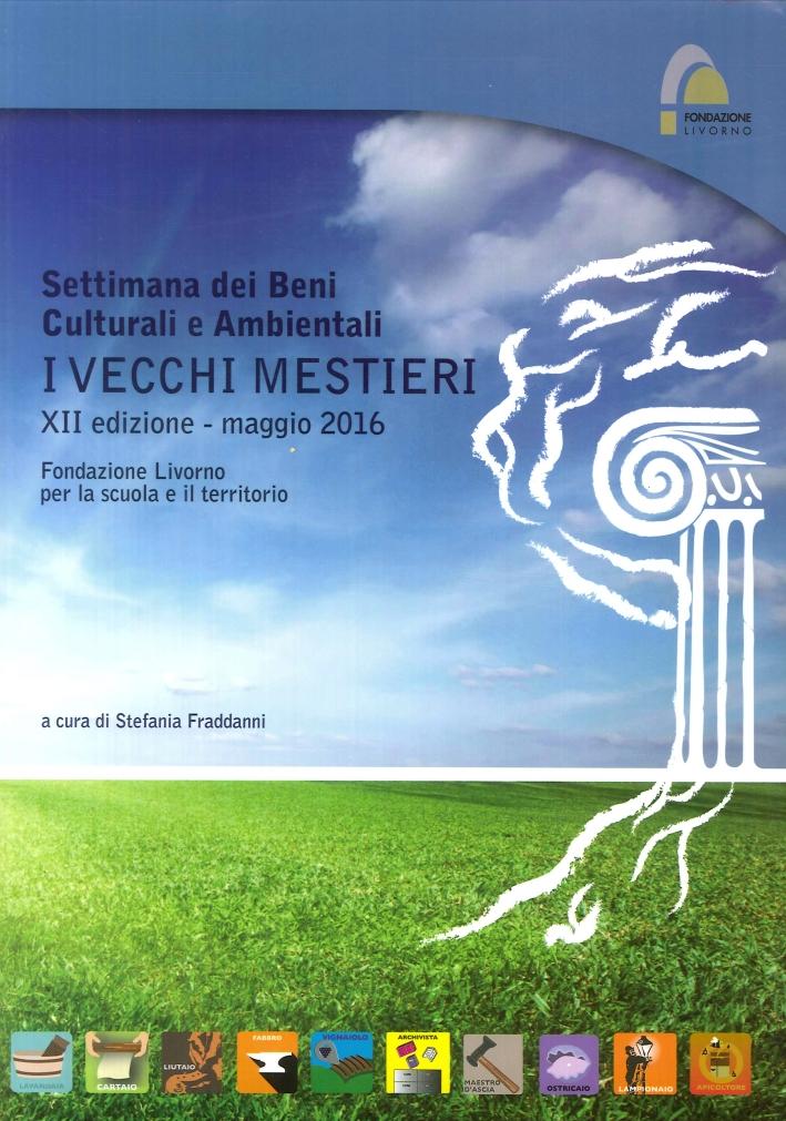 Settimana dei beni culturali e ambientali. I vecchi mestieri. XII edizione - maggio 2016