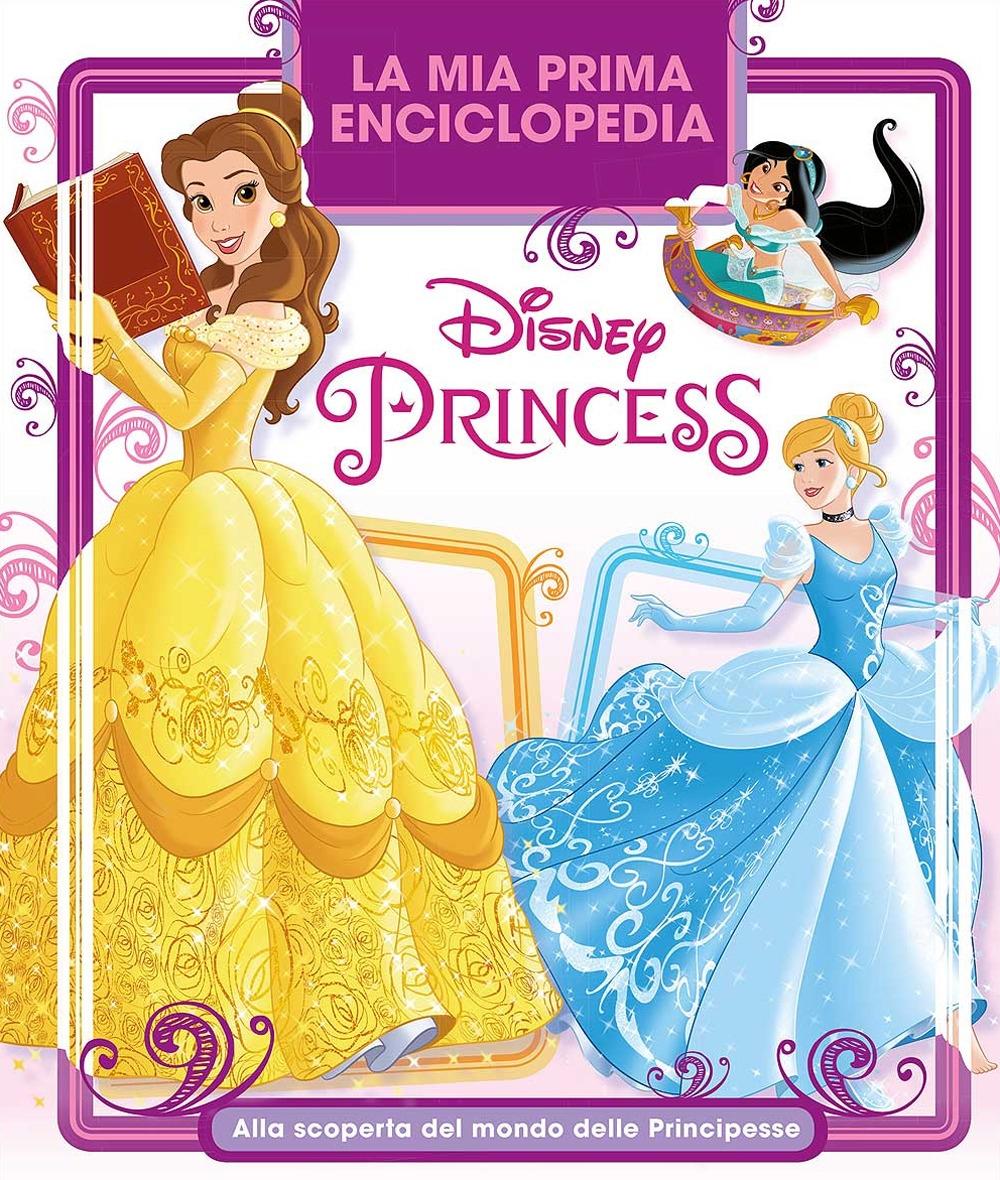 La mia prima enciclopedia delle principesse. Enciclopedia dei personaggi