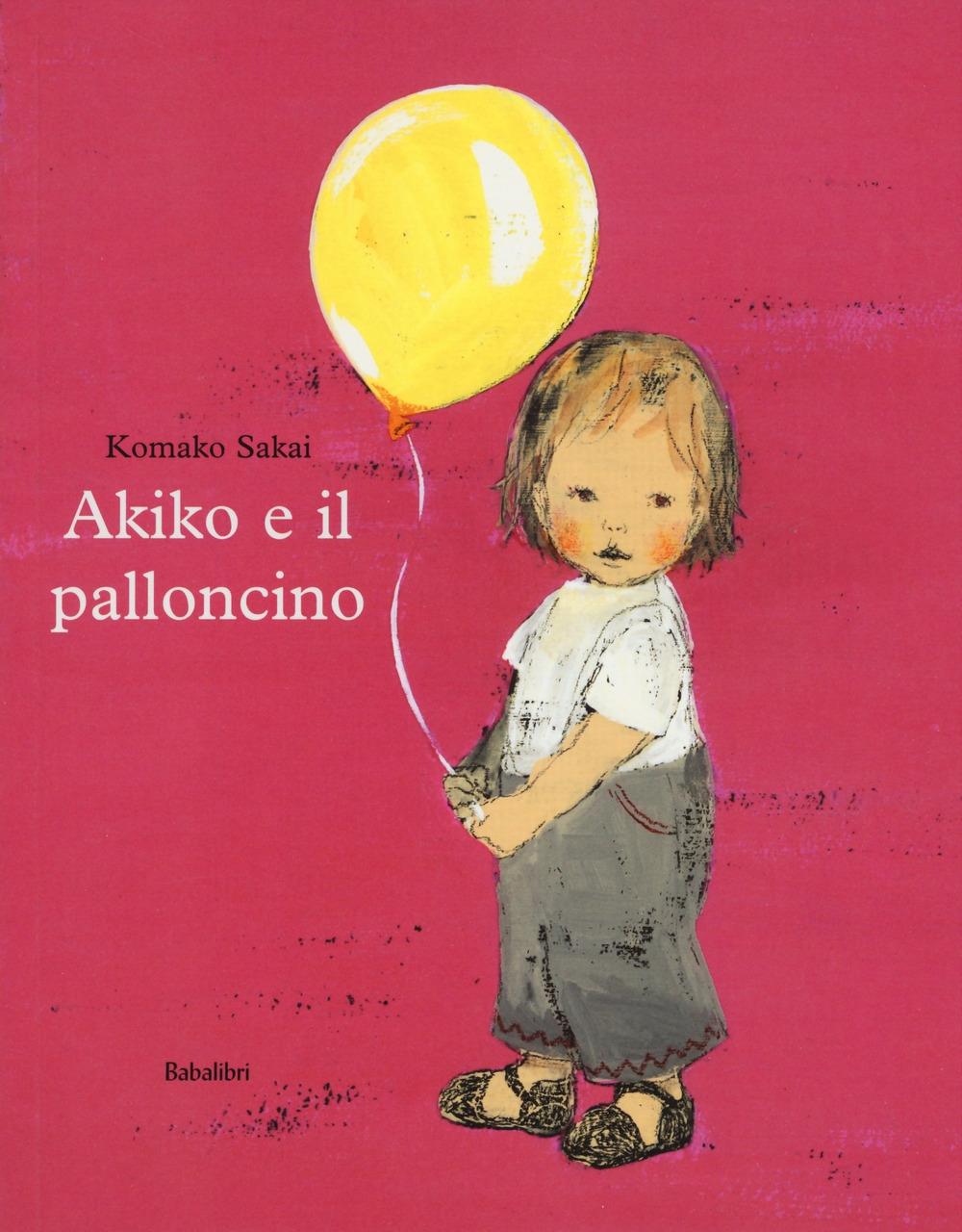 Akiko e il palloncino. Ediz. a colori
