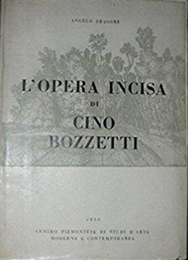 L'opera incisa di cino Bozzetti.