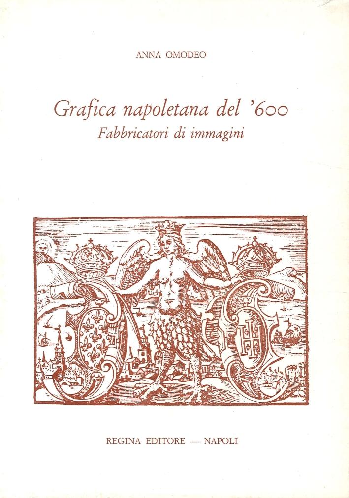 Grafica Napoletana del '600. Fabbricatori di Immagini