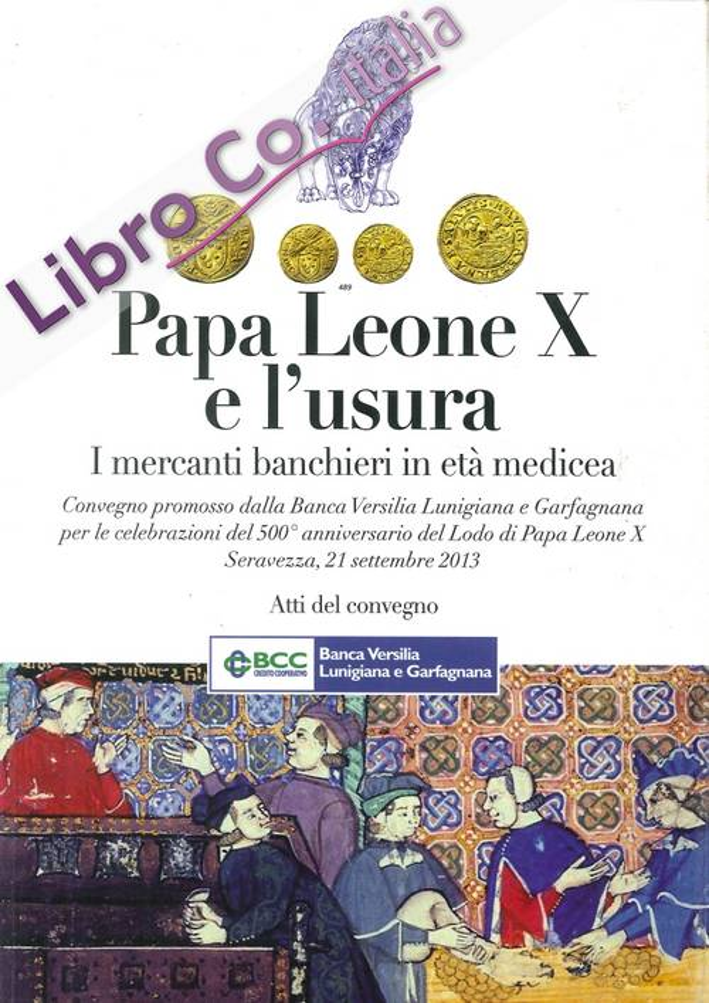 Papa Leone X e l'Usura. I Mercanti Banchieri in Età Medicea
