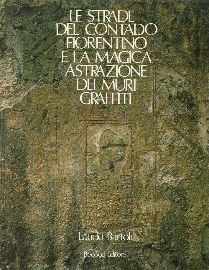 Le Strade del Contado Fiorentino e la Magica Astrazione dei Muri Graffiti.