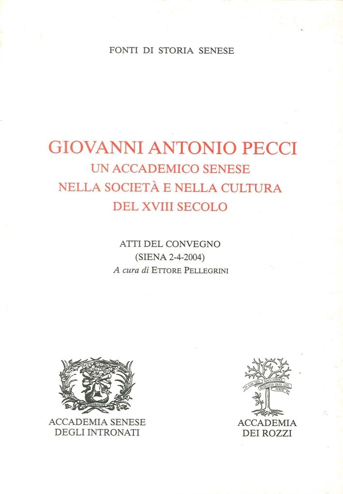Giovanni Antonio Pecci un Accademico Senese nella Società e nella Cultura del XVIII Secolo.