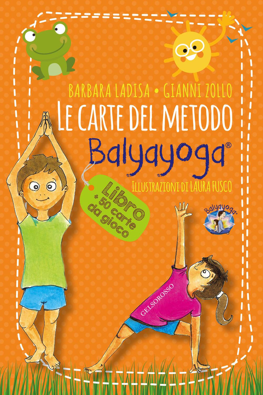 Le Carte del Metodo Balyayoga. Libro + 50 Carte Da Gioco