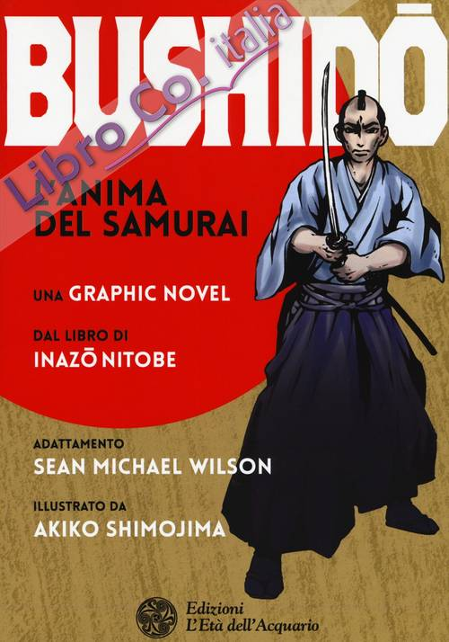 Bushido l'anima del samurai. Graphic novel