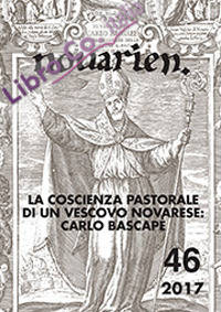 Novarien (2017). Vol. 46: La coscienza pastorale di un vescovo novarese: Carlo Bascapè