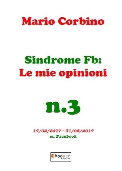 Sindrome Fb: le mie opinioni. Vol. 3: 17/02/2017-31/05/2017 su Facebook