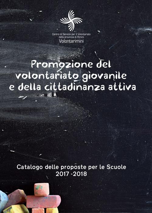 Promozione del volontariato giovanile e della cittadinanza attiva. Catalogo delle proposte per le scuole 2017-2018
