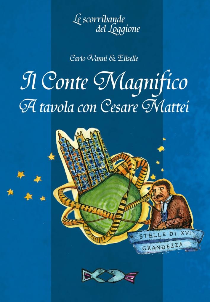 Il Conte Magnifico. A tavola con Cesare Mattei