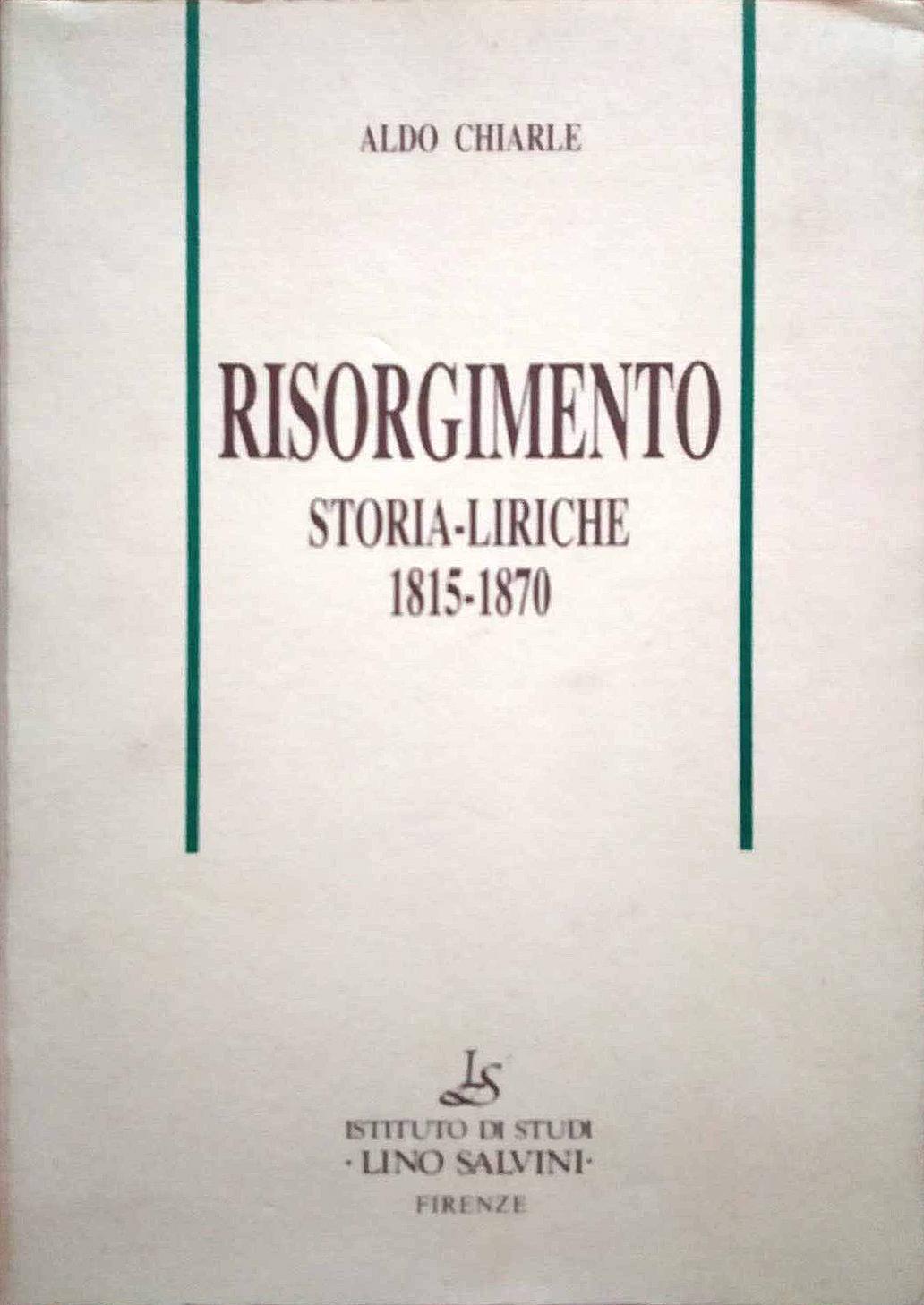Risorgimento. Storia - Liriche 1815-1870