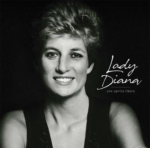 Lady Diana. Uno spirito libero