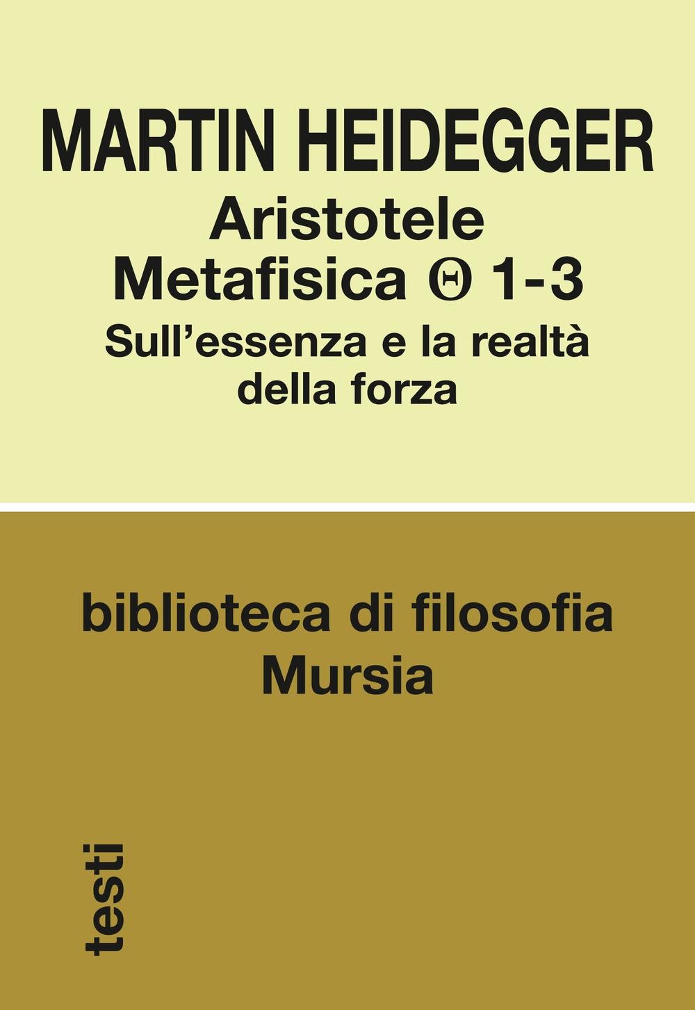 Aristotele. Metafisica (1-3). Sull'essenza e la realtà della forza