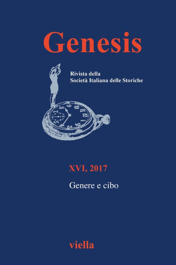 Genesis. Rivista della Società italiana delle storiche (2017). Vol. 16/1: Genere e cibo
