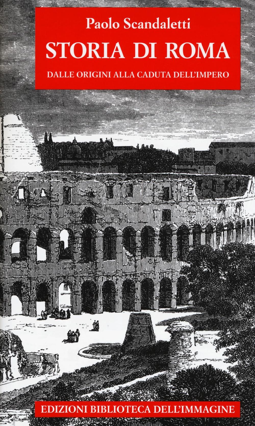 Storia di  Roma. Vol. 1: Dalle origini alla fine dell'impero