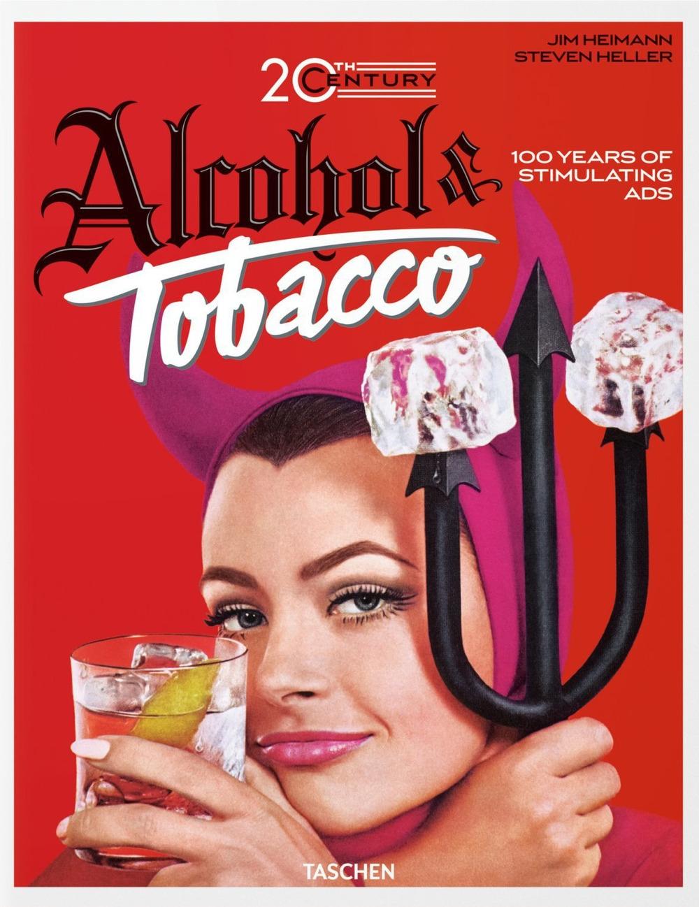 20th century. Alcohol & tobacco. Ediz. inglese, francese e tedesca