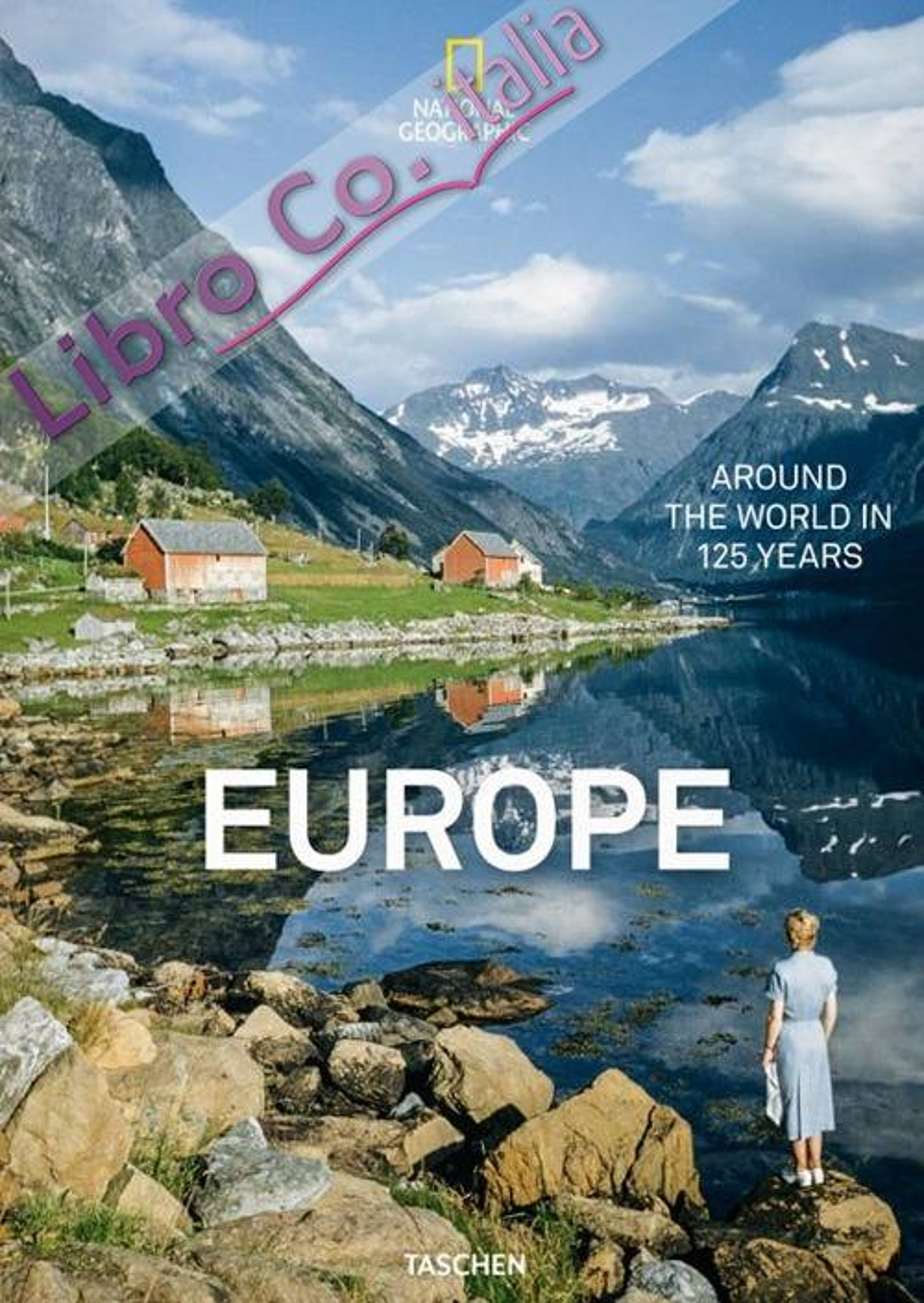 National geographic. Around the world in 125 years. Europe. Ediz. illustrata