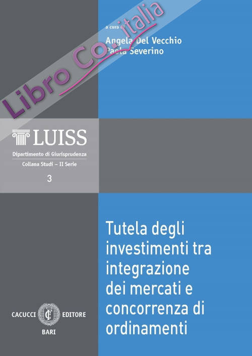 Tutela degli investimenti tra integrazione dei mercati e concorrenza di ordinamenti