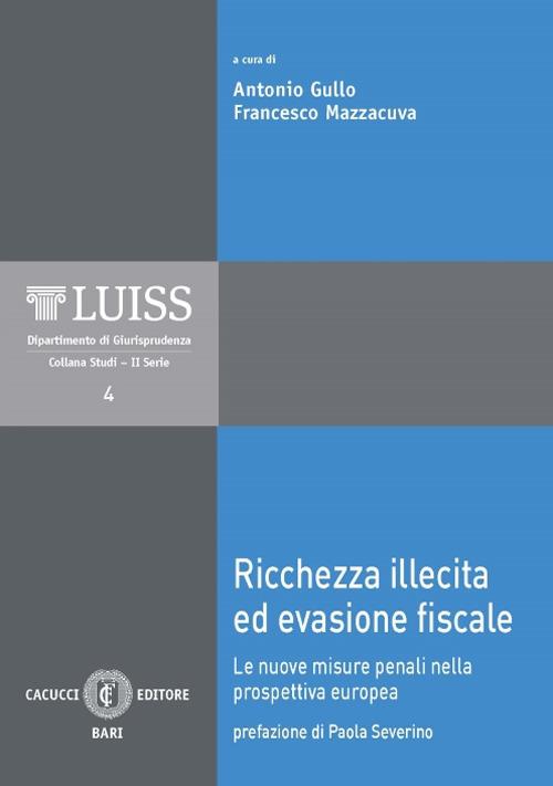 Ricchezza illecita ed evasione fiscale. Le nuove misure penali nella prospettiva europea