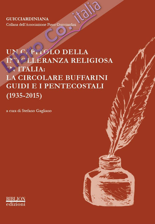 Un capitolo della intolleranza religiosa in Italia: la circolare Buffarini Guidi e i pentecostali (1935-2015). Atti del Convegno promosso dall'Associazione Piero Guicciardini (Roma, 5-6 novembre 2015)