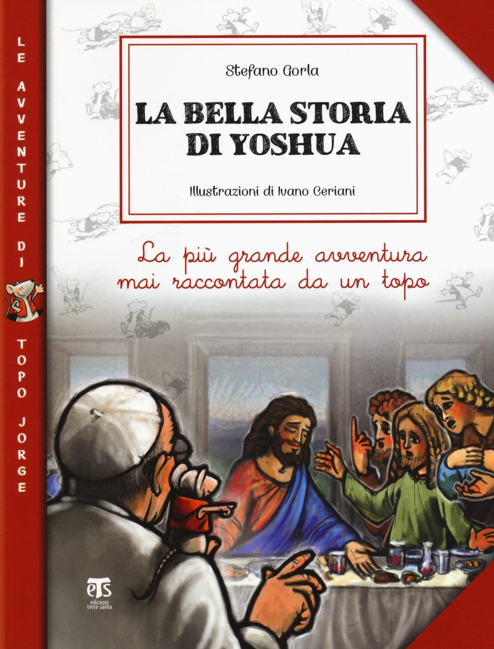 La bella storia di Yoshua. La più grande avventura mai raccontata da un topo