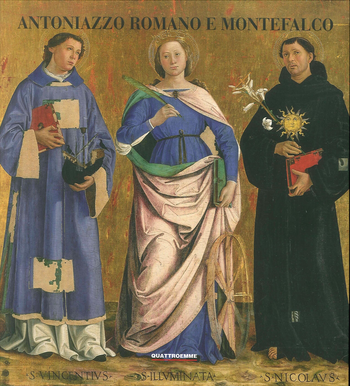 Antoniazzo Romano e Montefalco. Antoniazzo Romano and Montefalco.