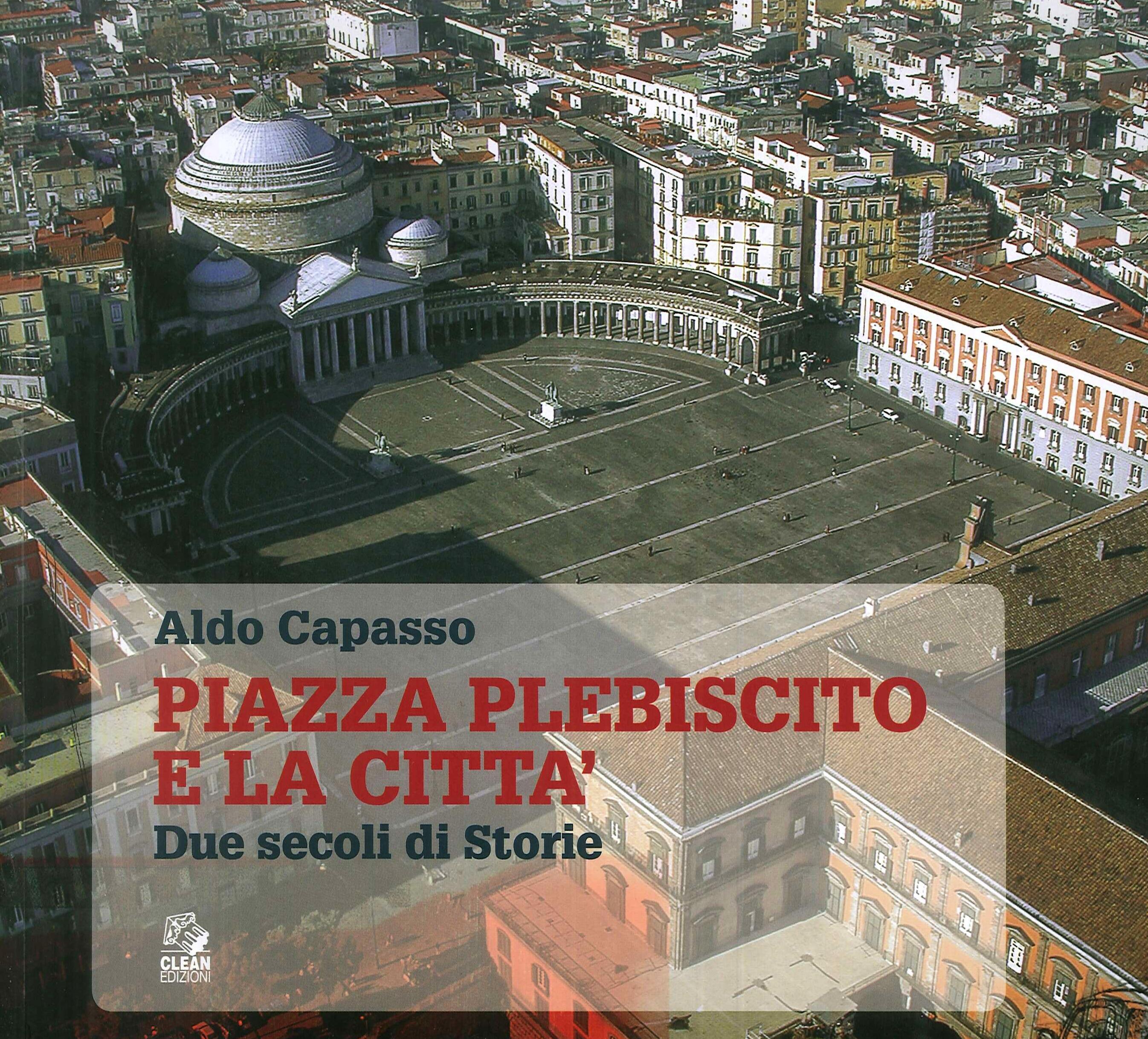 Piazza Plebiscito e città. Due secoli di storia.
