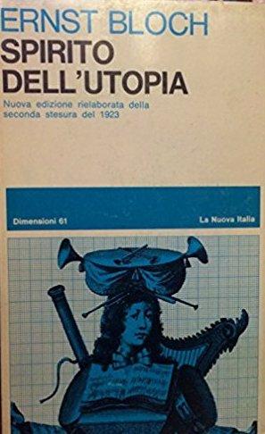 Spirito Dell'Utopia. Nuova Edizione Rielaborata della Seconda Stesura del 1923.