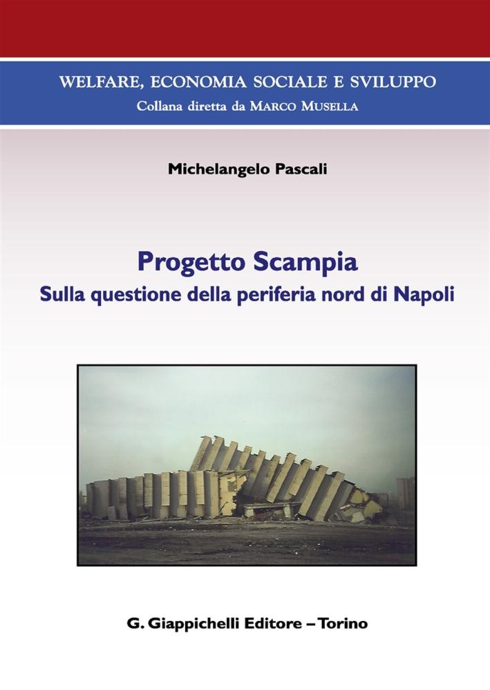 Progetto Scampia. Sulla Questione della Periferia Nord di Napoli