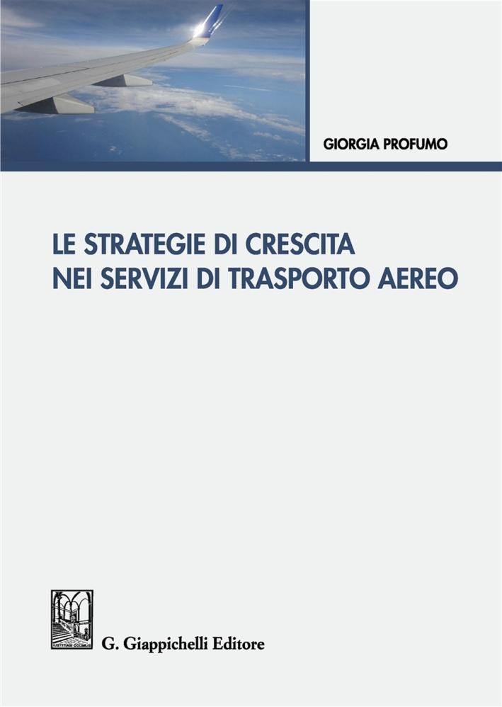 STRATEGIE DI CRESCITA TRASPORTO AEREO.