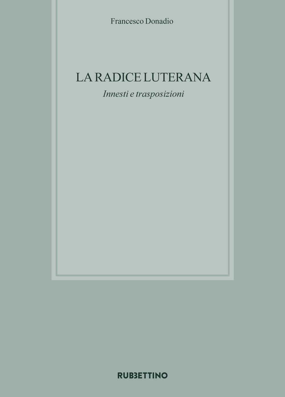 La radice luterana. Innesti e trasposizioni