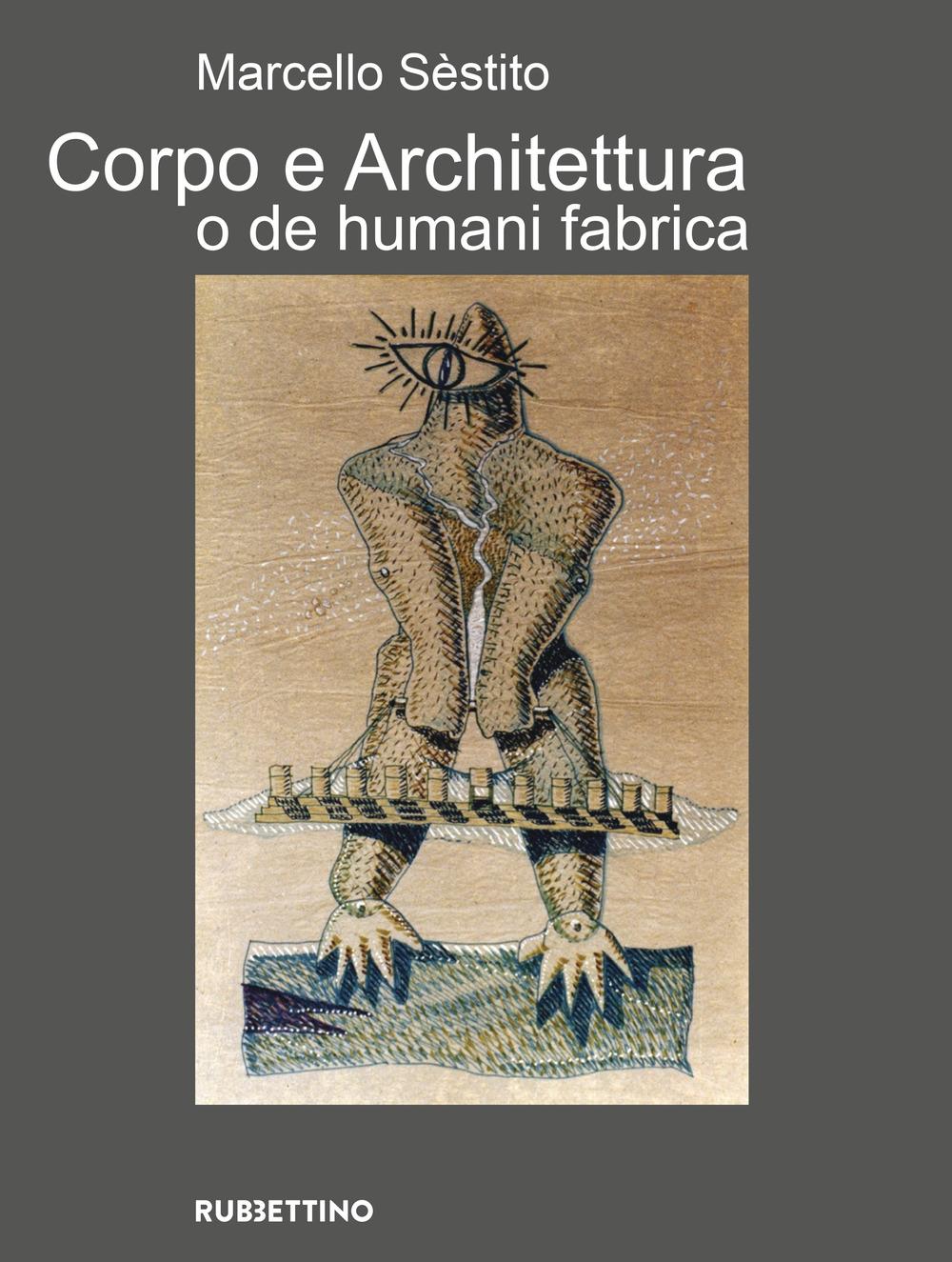 Corpo e architettura o de humani fabrica.