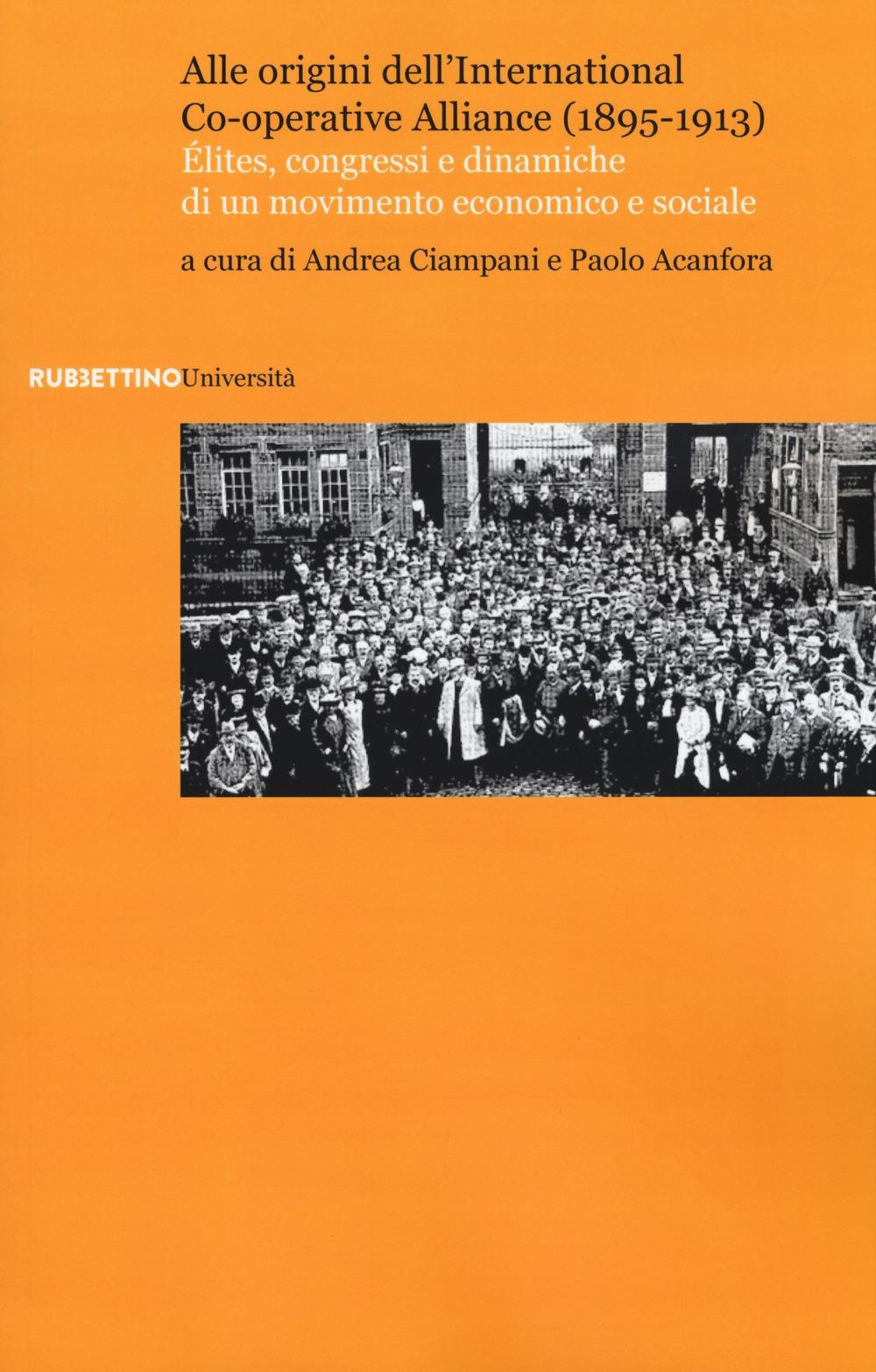Alle origini dell'International Co-operative Alliance (1895-1913). Élites, congressi e dinamiche di un movimento economico e sociale