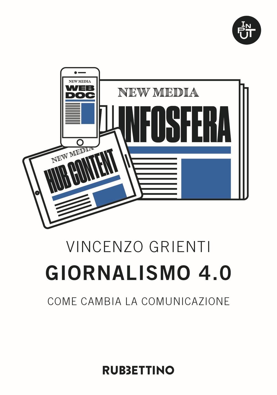 Giornalismo 4.0. Come cambia la comunicazione