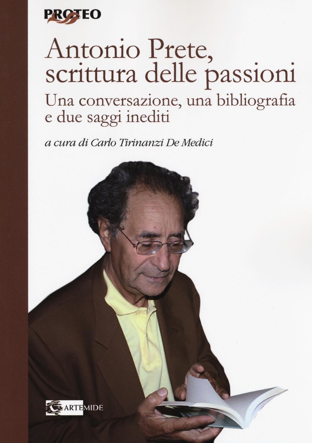 Antonio Prete, scrittura delle passioni. Una conversazione, una bibliografia e due saggi inediti